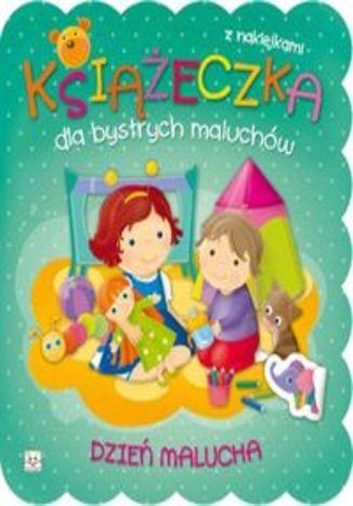 Książeczka dla bystrych maluchów Dzień malucha