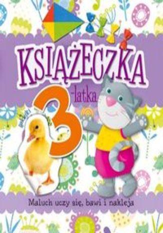 Książeczka 3-latka Maluch uczy się, bawi i nakleja