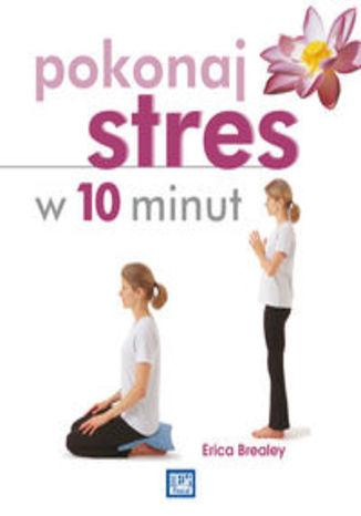 Pokonaj stres w 10 minut
