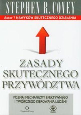 Okładka książki/ebooka Zasady skutecznego przywództwa. Poznaj mechanizmy efektywnego i twórczego kierowania ludźmi
