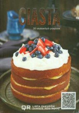 Ciasta. 30 smakowitych przepisów
