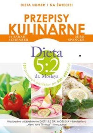 Przepisy kulinarne. Dieta 5:2 dr. Mosleya