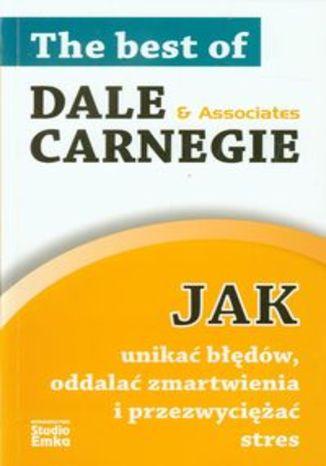 Okładka książki/ebooka Jak unikać błędów oddalać zmartwienia i przezwyciężać stres
