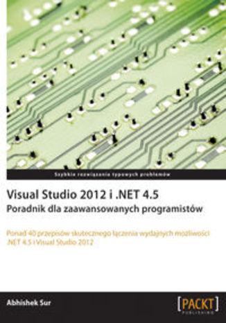 Okładka książki Visual Studio 2012 i .NET 4.5. Poradnik dla zaawansowanych programistów. Poradnik dla zaawansowanych programistów