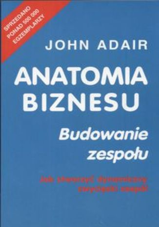 Okładka książki Anatomia biznesu. Budowanie zespołu