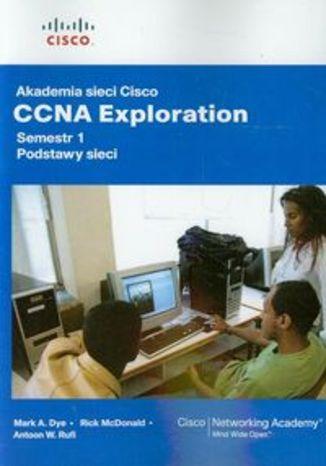 Akademia sieci Cisco CCNA Exploration. Semestr 1. Podstawy sieci z płytą CD