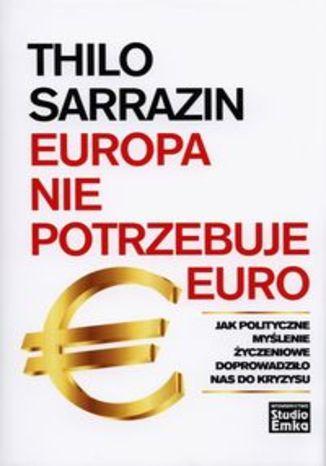 Europa nie potrzebuje euro