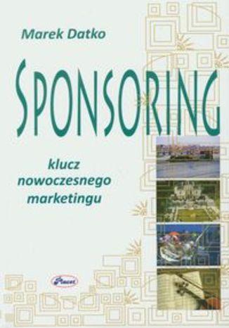 Sponsoring. Klucz nowoczesnego marketingu