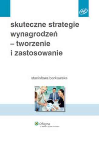 Skuteczne strategie wynagrodzeń tworzenie i zastosowanie