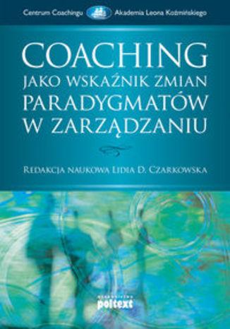 Coaching jako wskaźnik zmian paradygmatów w zarządzaniu