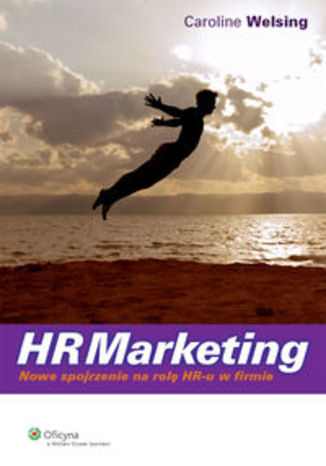 HRMarketing. Nowe spojrzenie na rolę HR-u w firmie