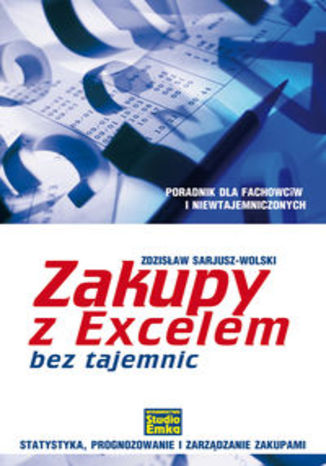 Zakupy z Excelem bez tajemnic. Statystyka, prognozowanie i zarządzanie zakupami
