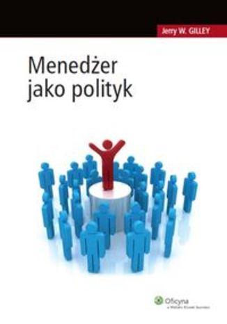 Okładka książki/ebooka Menedżer jako polityk