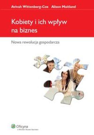 Okładka książki Kobiety i ich wpływ na biznes. Nowa rewolucja gospodarcza