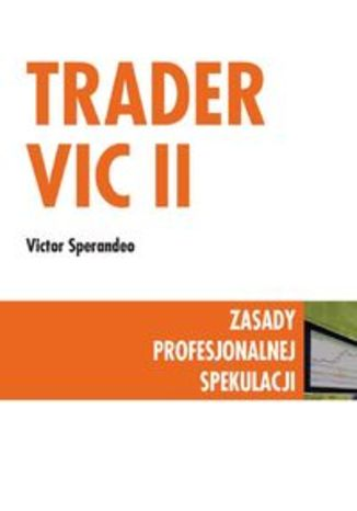 Trader VIC II. Zasady profesjonalnej spekulacji