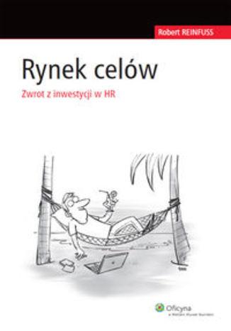 Rynek Celów. Zwrot z inwestycji w HR