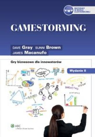 Okładka książki Gamestorming. Gry biznesowe dla innowatorów