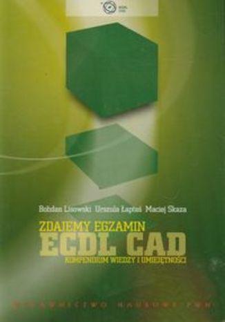 Okładka książki/ebooka Zdajemy egzamin ECDL CAD