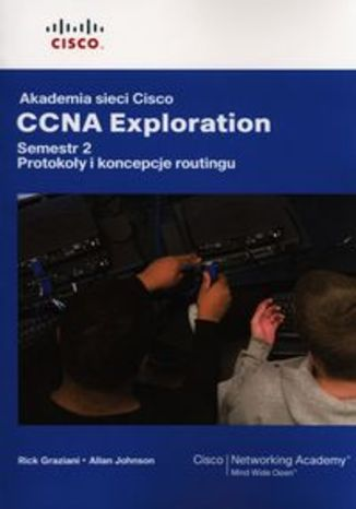 Akademia sieci Cisco CCNA Exploration Semestr 2. Protokoły i koncepcje routingu