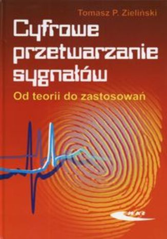 Okładka książki/ebooka Cyfrowe przetwarzanie sygnałów. Od teorii do zastosowań