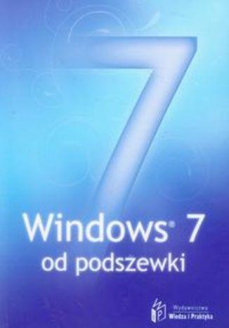 Windows 7 od podszewki