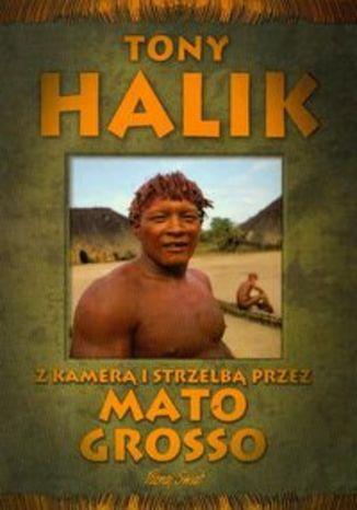 Okładka książki/ebooka Z kamerą i strzelbą przez Mato Grosso