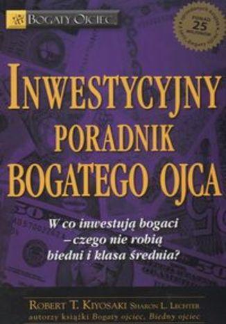 Okładka książki Inwestycyjny poradnik bogatego ojca