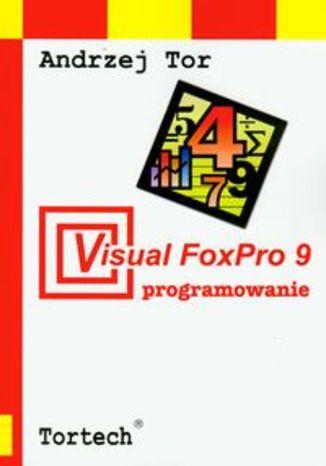Okładka książki Visual FoxPro 9 programowanie
