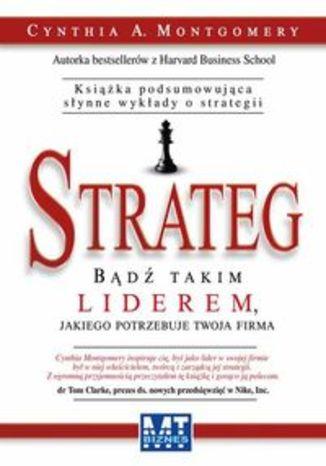 Strateg. Bądź takim liderem, jakiego potrzebuje twoja firma