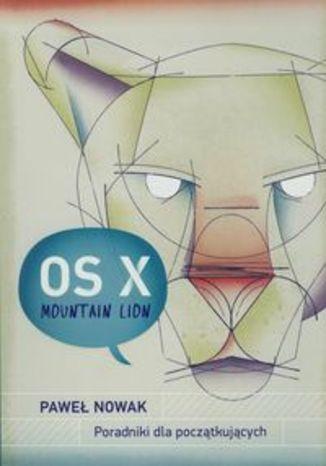 OS X Mountain Lion. Poradniki dla początkujących