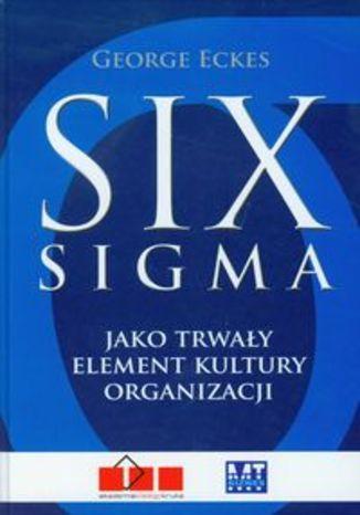 Six sigma jako trwały element kultury organizacji