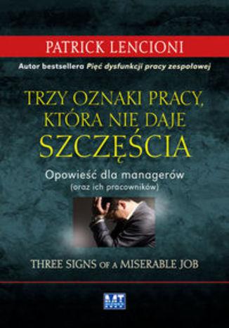 Okładka książki Trzy oznaki pracy, która nie daje szczęścia