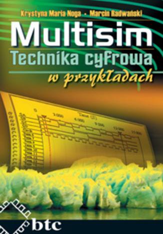 Multisim.Technika cyfrowa w przykładach