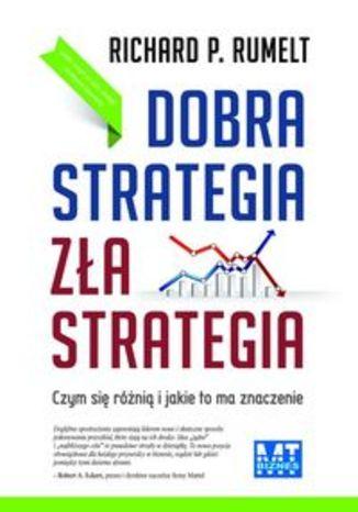 Dobra strategia, zła strategia. Czym się różnią i jakie to ma znaczenie