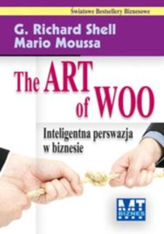 The Art of Woo. Inteligentna perswazja w biznesie