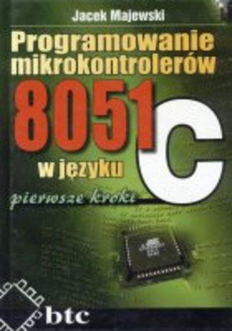 Programowanie mikrokontrolerów 8051 w języku C - pierwsze kroki