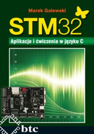 STM 32. Aplikacje i ćwiczenia w języku C