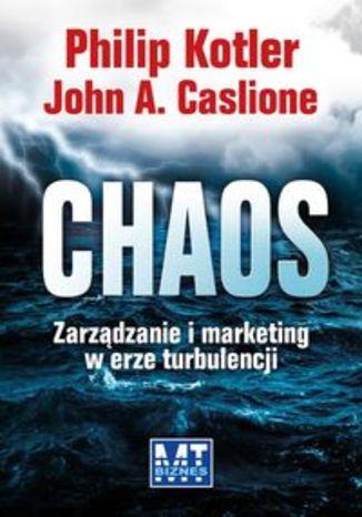 Chaos. Zarządzanie i marketing w erze turbulencji