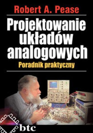 Projektowanie układów analogowych. Poradnik praktyczny
