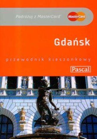 Gdańsk. Przewodnik Pascal
