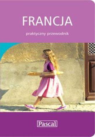 Francja. Praktyczny przewodnik Pascal