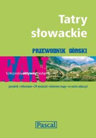 Tatry Słowackie. Przewodnik górski Pascal