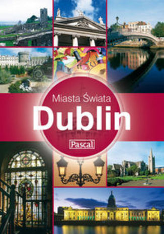 Dublin. Przewodnik Pascal miasta świata