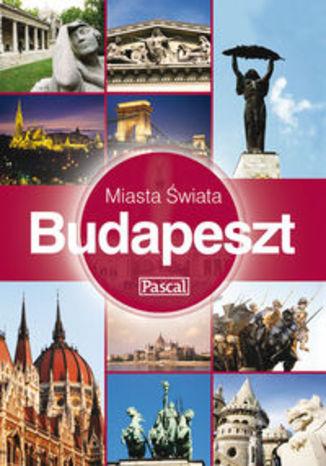 Budapeszt. Przewodnik Pascal miasta świata