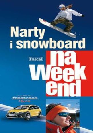Narty i snowboard na weekend. Przewodnik Pascal.