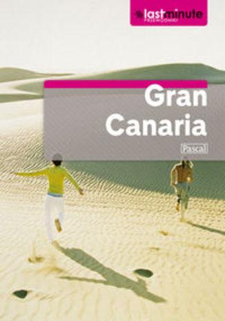 Gran Canaria. Przewodnik Pascal Last Minute
