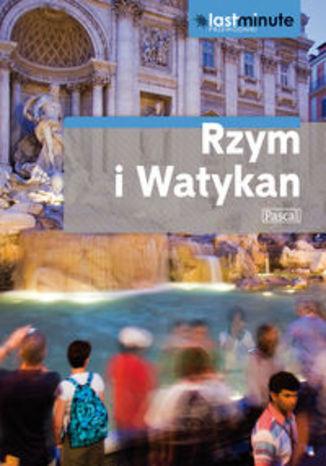 Rzym i Watykan. Przewodnik Pascal Last Minute