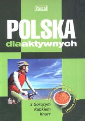 Polska dla aktywnych. Przewodnik Pascal