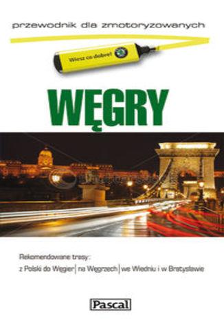 Węgry. Przewodnik dla zmotoryzowanych Pascal