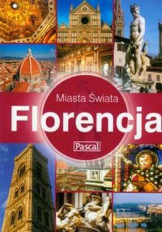 Florencja. Przewodnik Pascal miasta świata